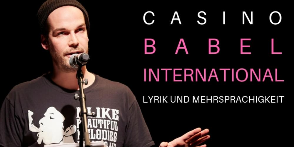 Tickets Casino Babel International, Lyrik und Mehrsprachigkeit. Kuratiert von Max Czollek in Berlin